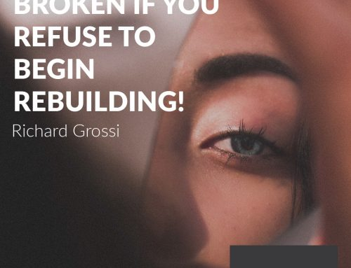 You will only remain broken if you refuse to begin rebuilding